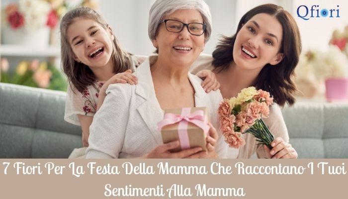 7 fiori per la festa della mamma che raccontano i tuoi sentimenti alla mamma
