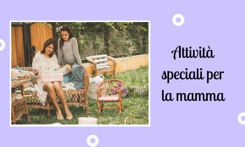 Attività speciali per la mamma
