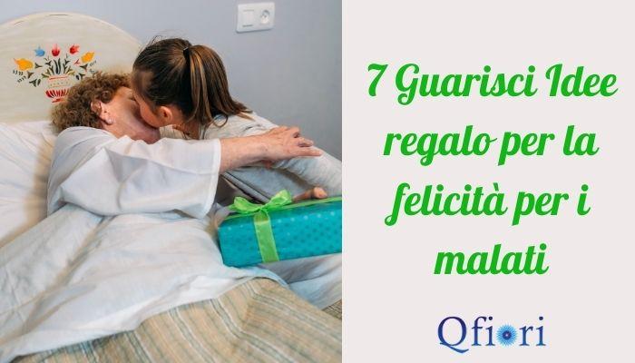 7 Guarisci Idee regalo per la felicità per i malati