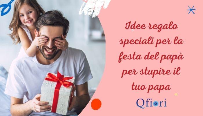 Idee regalo speciali per la festa del papà per stupire il tuo papa