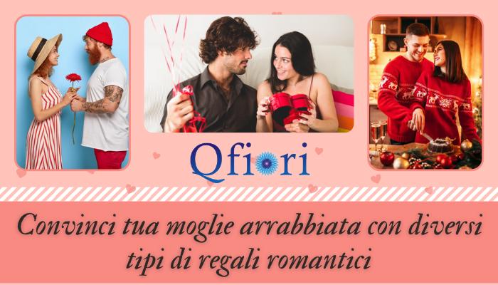 Convinci tua moglie arrabbiata con diversi tipi di regali romantici