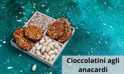 Cioccolatini agli anacardi