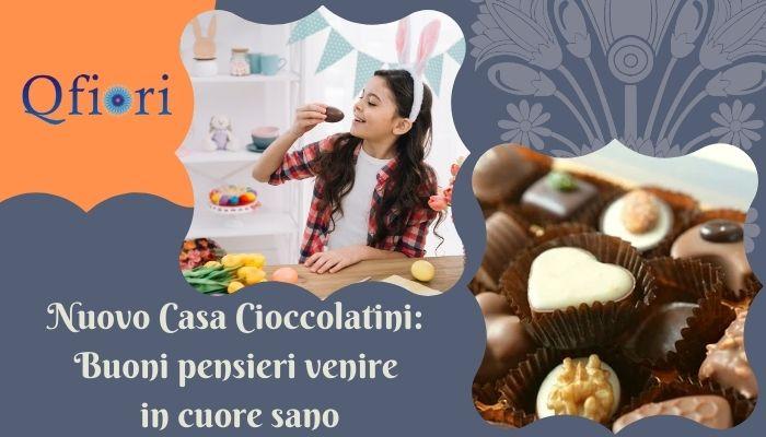 Nuovo Casa Cioccolatini: Buoni pensieri venire in cuore sano